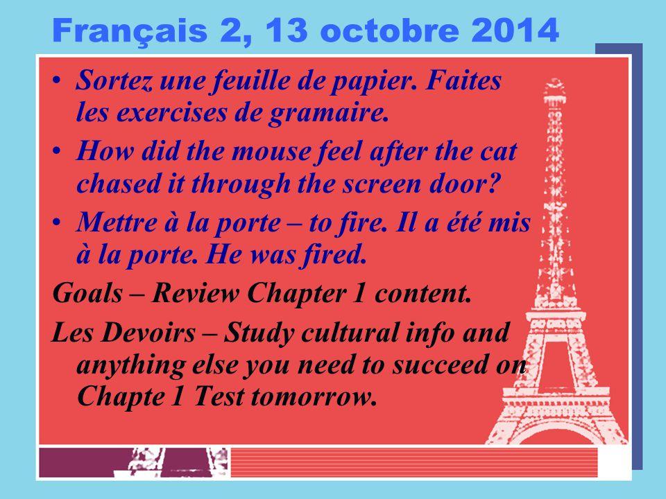Français 2, 14 octobre 2014 Ecrivez huit phrases avec les huit formes de la verbe aller.