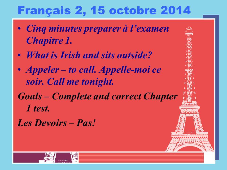 Français 2, 16 octobre 2014 Ouvrez vos livres à la page 37.