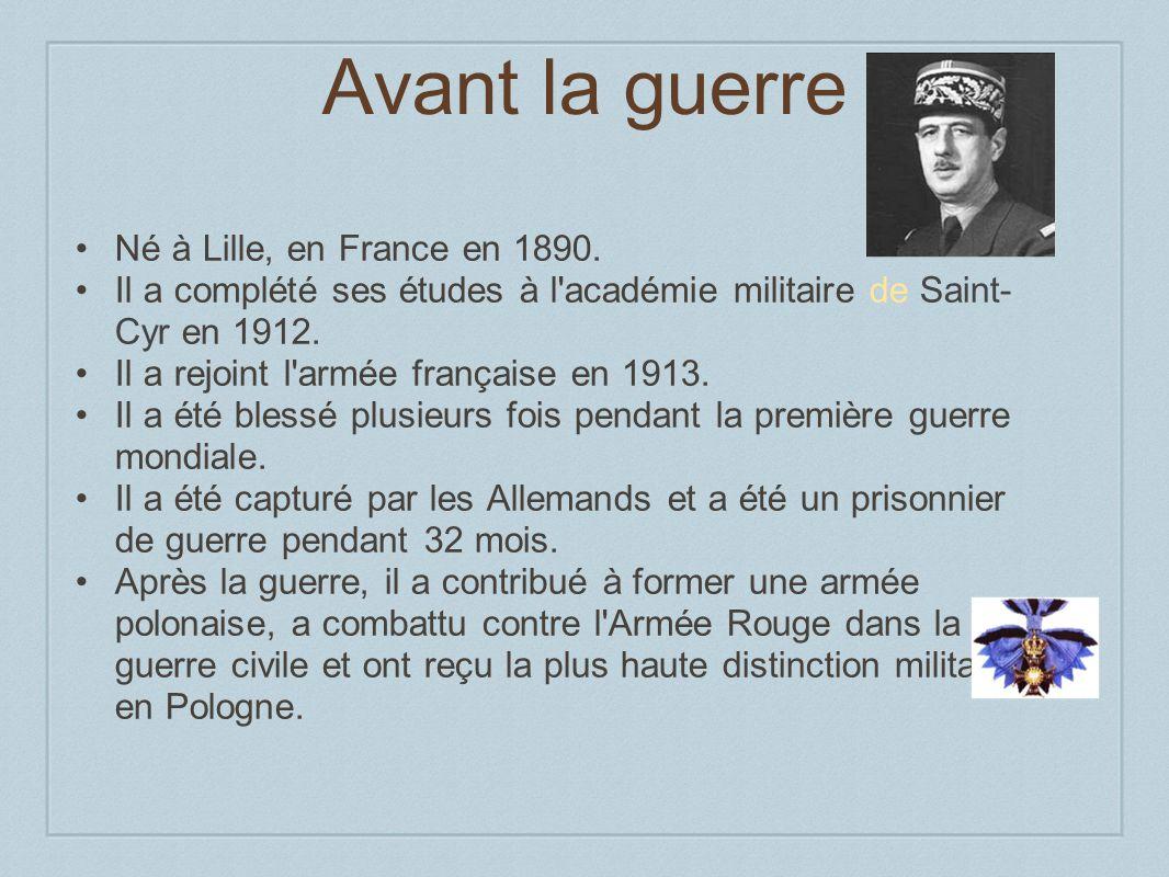 Avant la guerre Né à Lille, en France en 1890. Il a complété ses études à l'académie militaire de Saint- Cyr en 1912. Il a rejoint l'armée française e