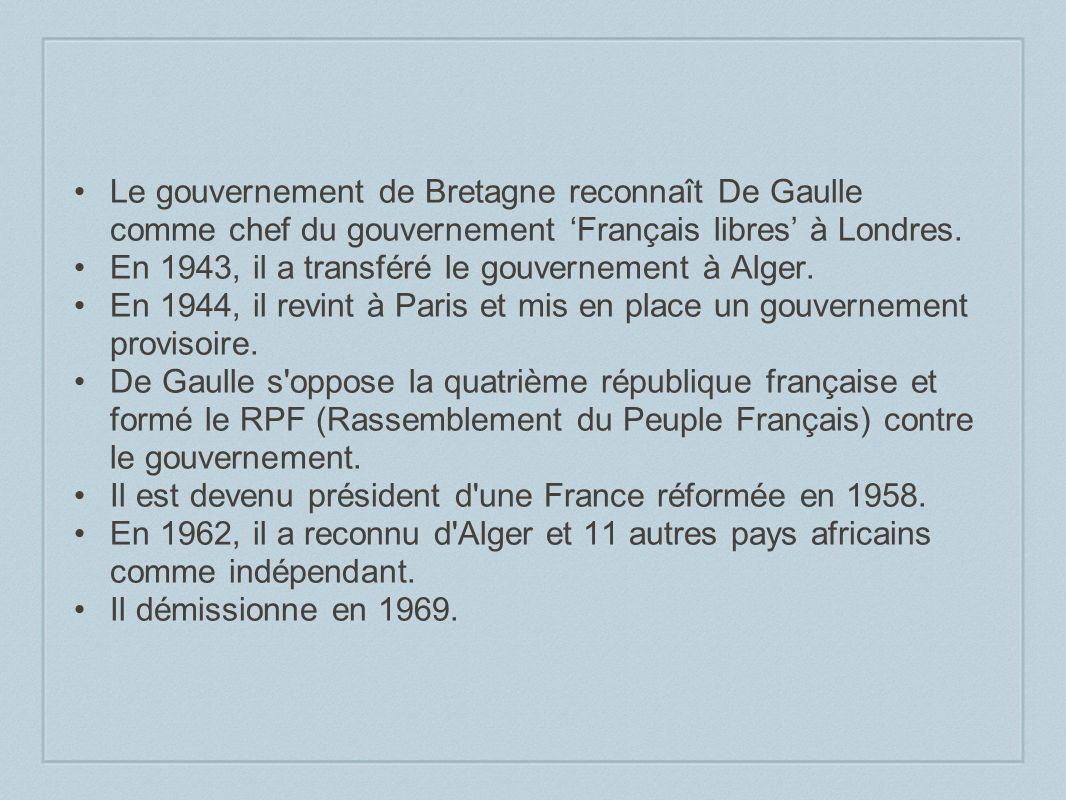 Le gouvernement de Bretagne reconnaît De Gaulle comme chef du gouvernement 'Français libres' à Londres.