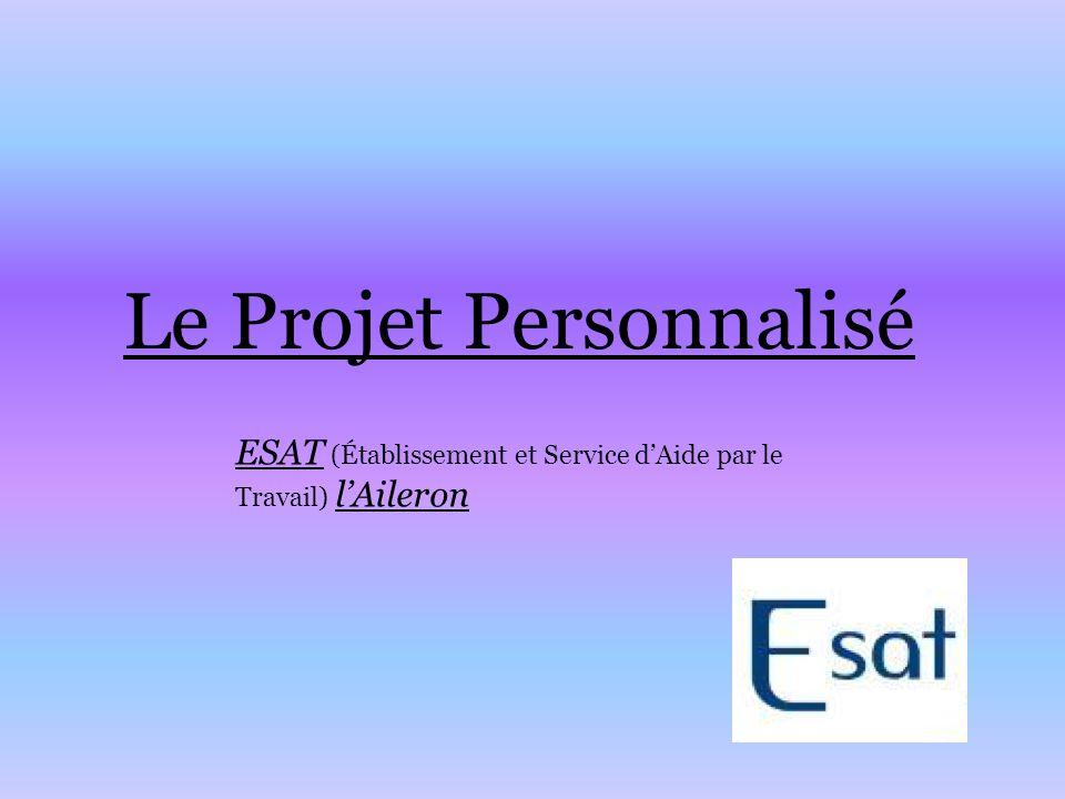Le Projet Personnalisé ESAT (Établissement et Service d'Aide par le Travail) l'Aileron