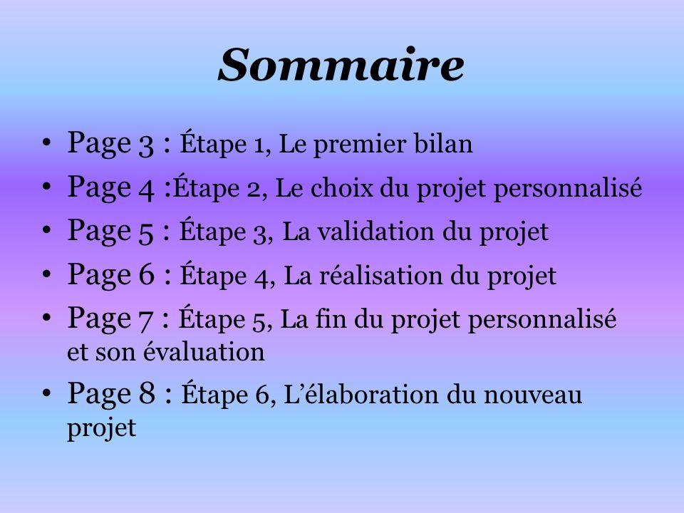 Sommaire Page 3 : Étape 1, Le premier bilan Page 4 : Étape 2, Le choix du projet personnalisé Page 5 : Étape 3, La validation du projet Page 6 : Étape