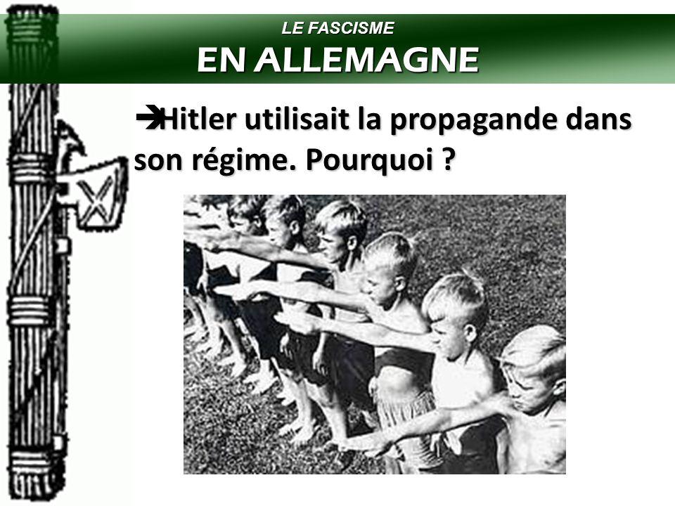 LE FASCISME EN ALLEMAGNE  Mené par le dictateur Adolph Hitler, né en Autriche.