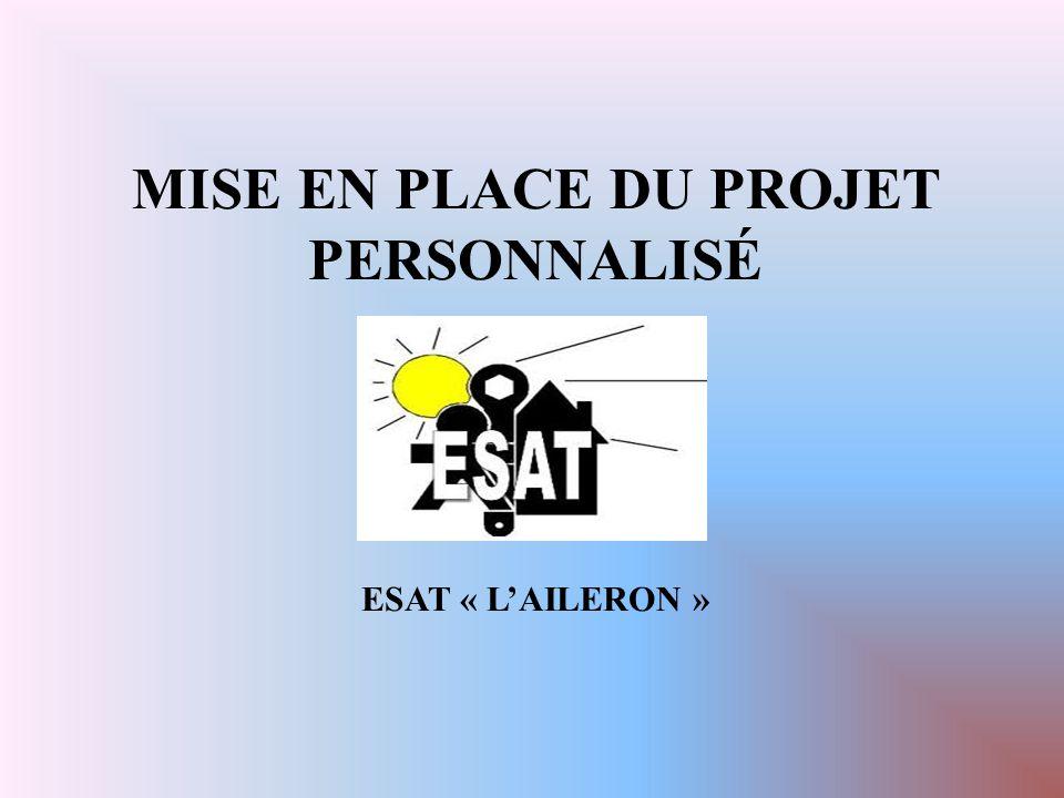 MISE EN PLACE DU PROJET PERSONNALISÉ ESAT « L'AILERON »