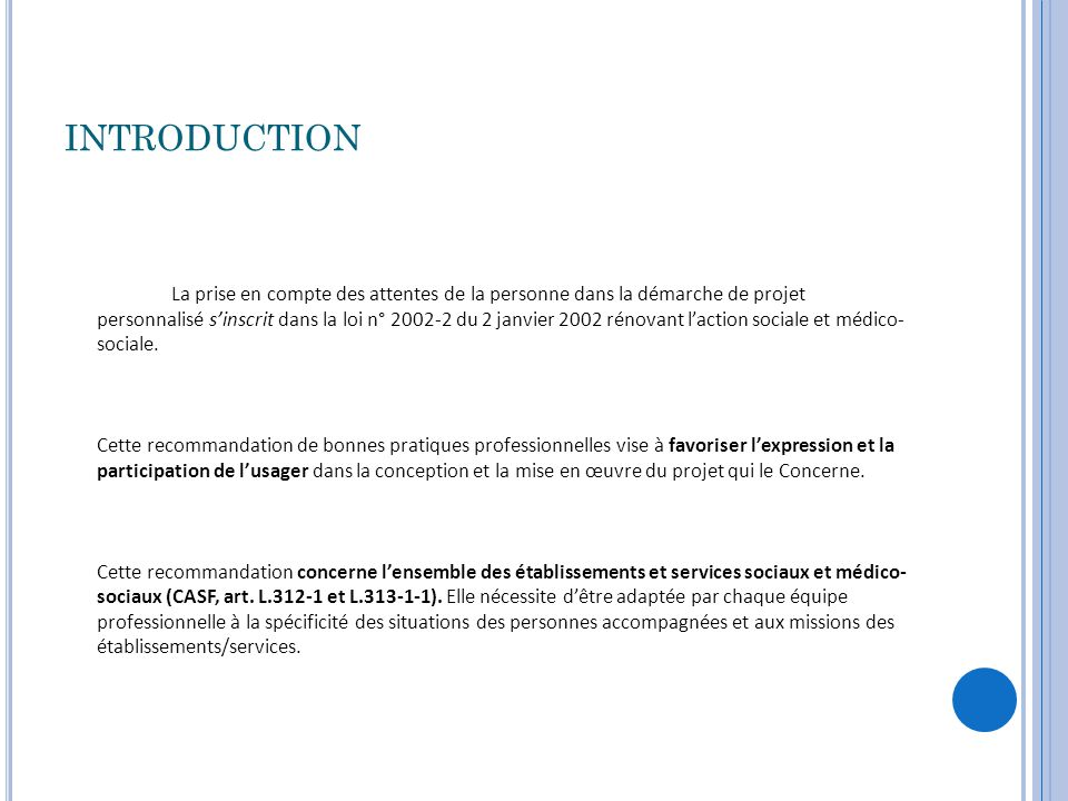 INTRODUCTION La prise en compte des attentes de la personne dans la démarche de projet personnalisé s'inscrit dans la loi n° 2002-2 du 2 janvier 2002