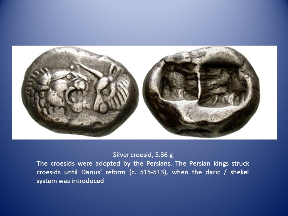 Silver croesid, 5.36 g The croesids were adopted by the Persians.