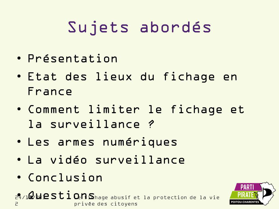 Le fichage abusif et la protection de la vie privée des citoyens 24/11/201 2 Présentation du