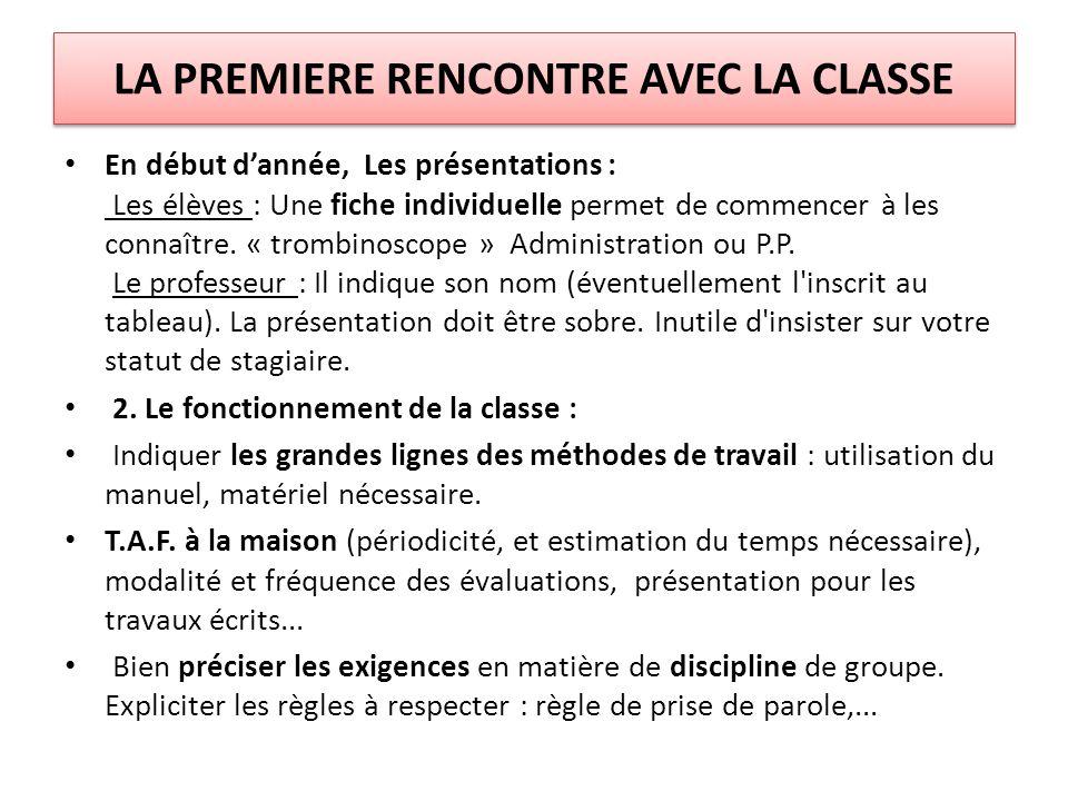 LA PREMIERE RENCONTRE AVEC LA CLASSE En début d'année, Les présentations : Les élèves : Une fiche individuelle permet de commencer à les connaître.