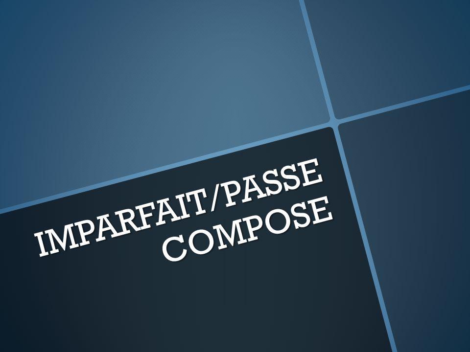  IMPARFAIT EXPRESS A HABITS IN THE PAST, A SOUVENIR EXAMPLE:  QUAND J'ETAIS PETITE, J'ALLAIS TOUS LES JOURS AU PARC.