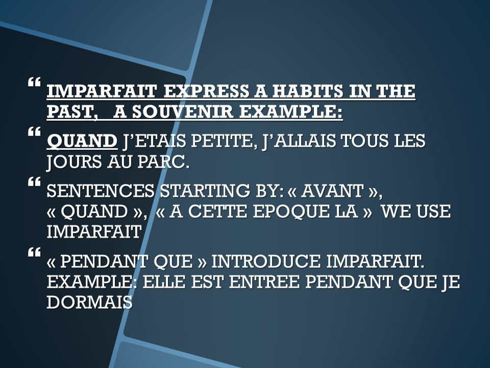  TO TELL AN EVENT WE USE PASSE COMPOSE.EXAMPLE:  UN JOUR JE SUIS ALLEE CHEZ SA MERE.