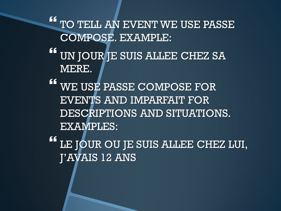  IMPARFAIT PUT THE ACCENT ON THE SETTING (LIKE A PICTURE), PASSE COMPOSE PUTS THE ACCENT ON A SUCCESSION OF EVENTS.