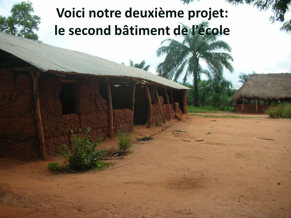 Voici notre deuxième projet: le second bâtiment de l'école