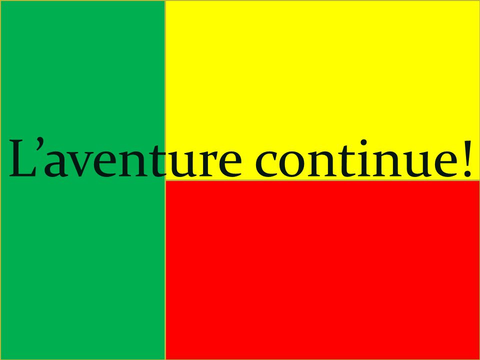L'aventure continue!