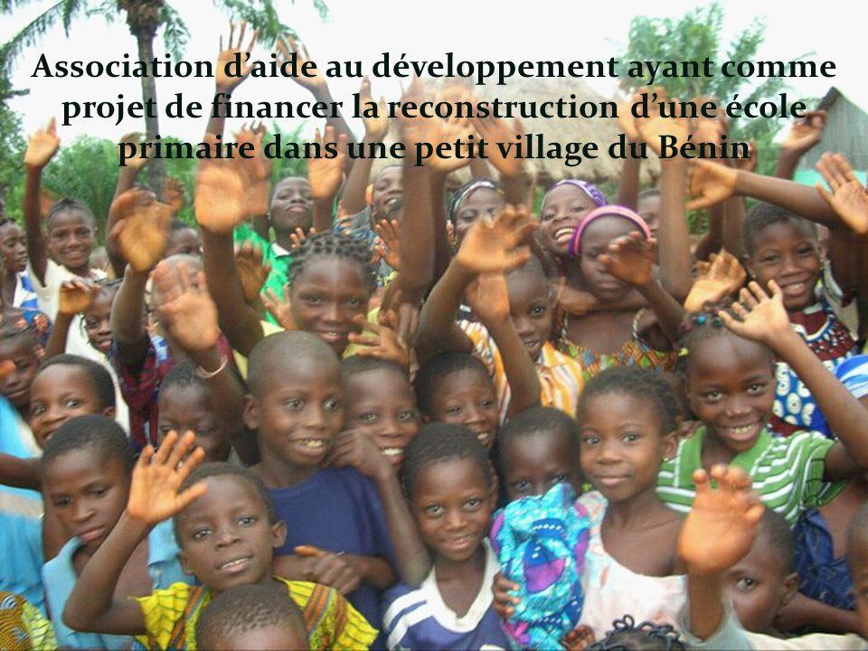 Association d'aide au développement ayant comme projet de financer la reconstruction d'une école primaire dans une petit village du Bénin