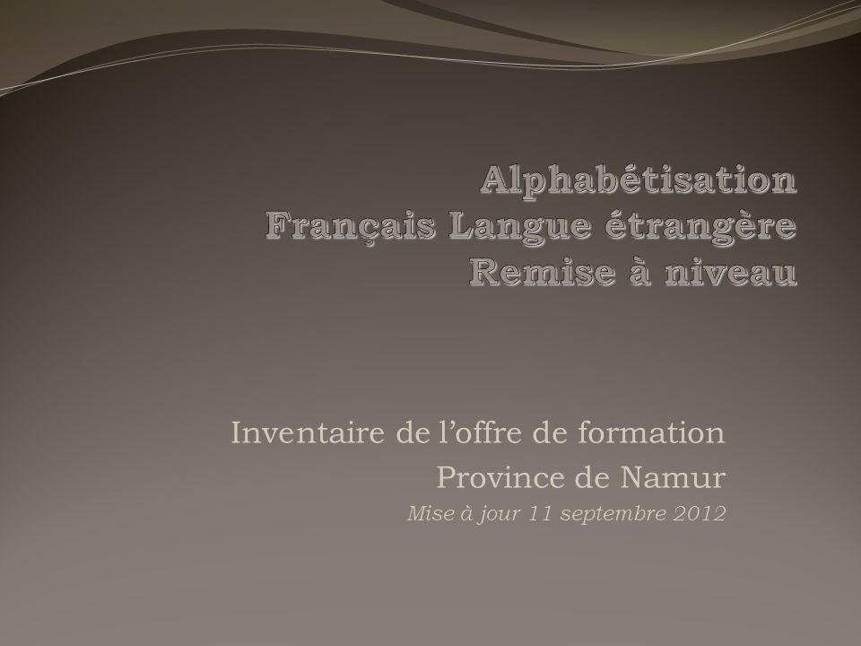 Inventaire de l'offre de formation Province de Namur Mise à jour 11 septembre 2012