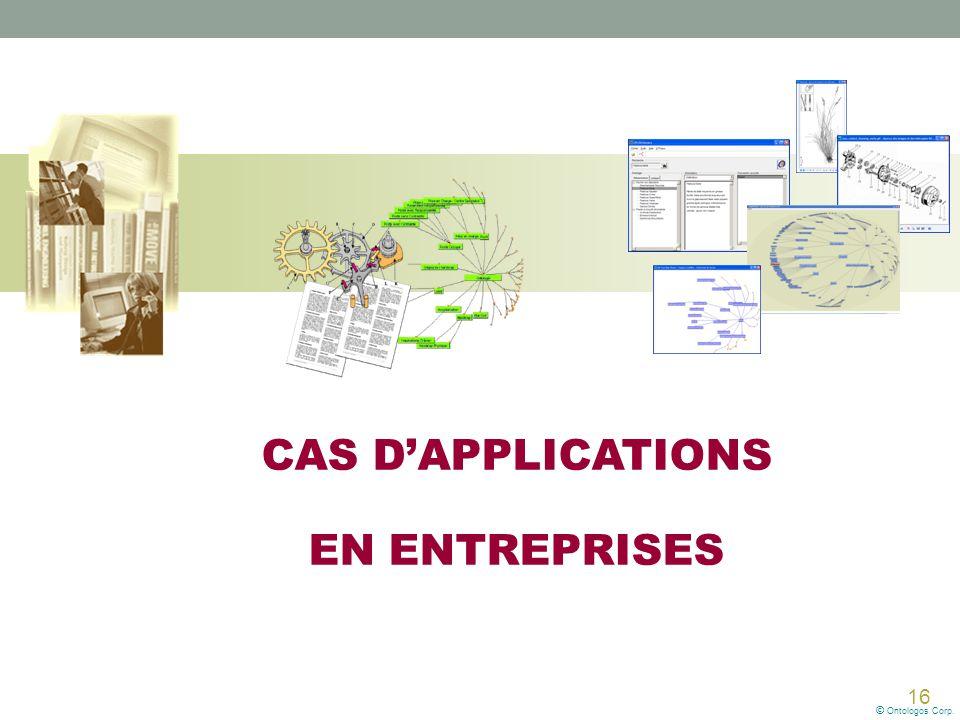16 © Ontologos Corp. CAS D'APPLICATIONS EN ENTREPRISES