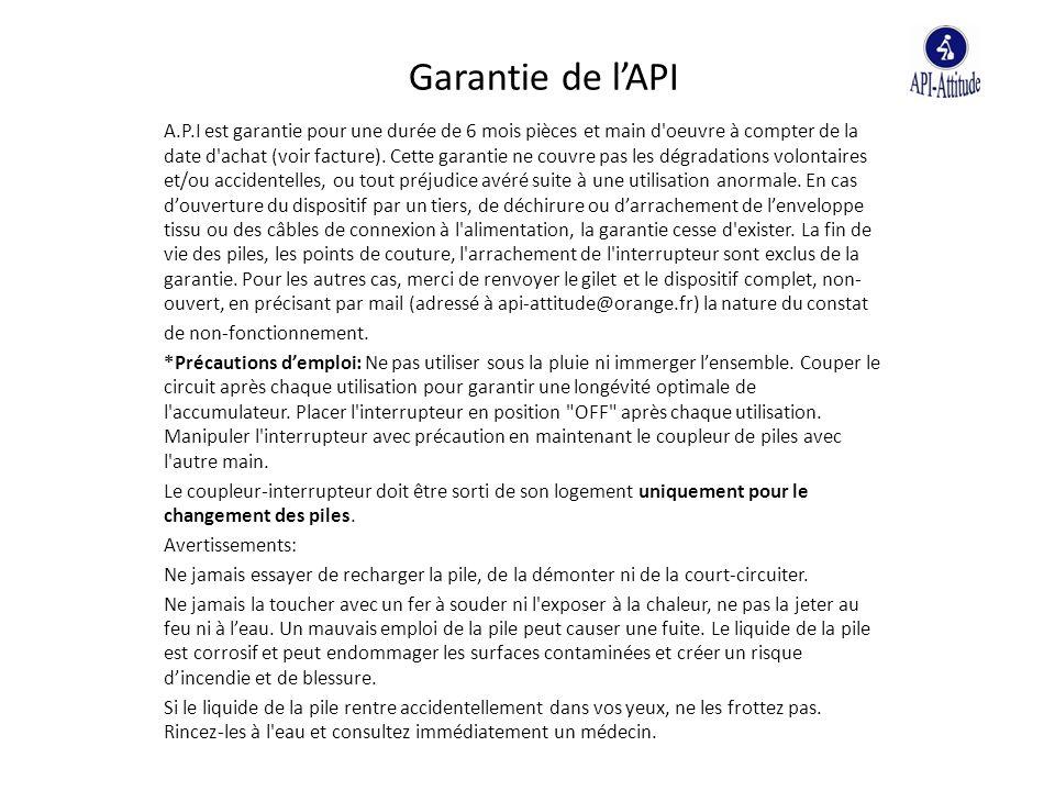 Garantie de l'API A.P.I est garantie pour une durée de 6 mois pièces et main d'oeuvre à compter de la date d'achat (voir facture). Cette garantie ne c
