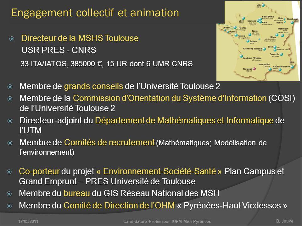 B. Jouve Candidature Professeur IUFM Midi-Pyrénées  Directeur de la MSHS Toulouse USR PRES - CNRS  Co-porteur du projet « Environnement-Société-Sant
