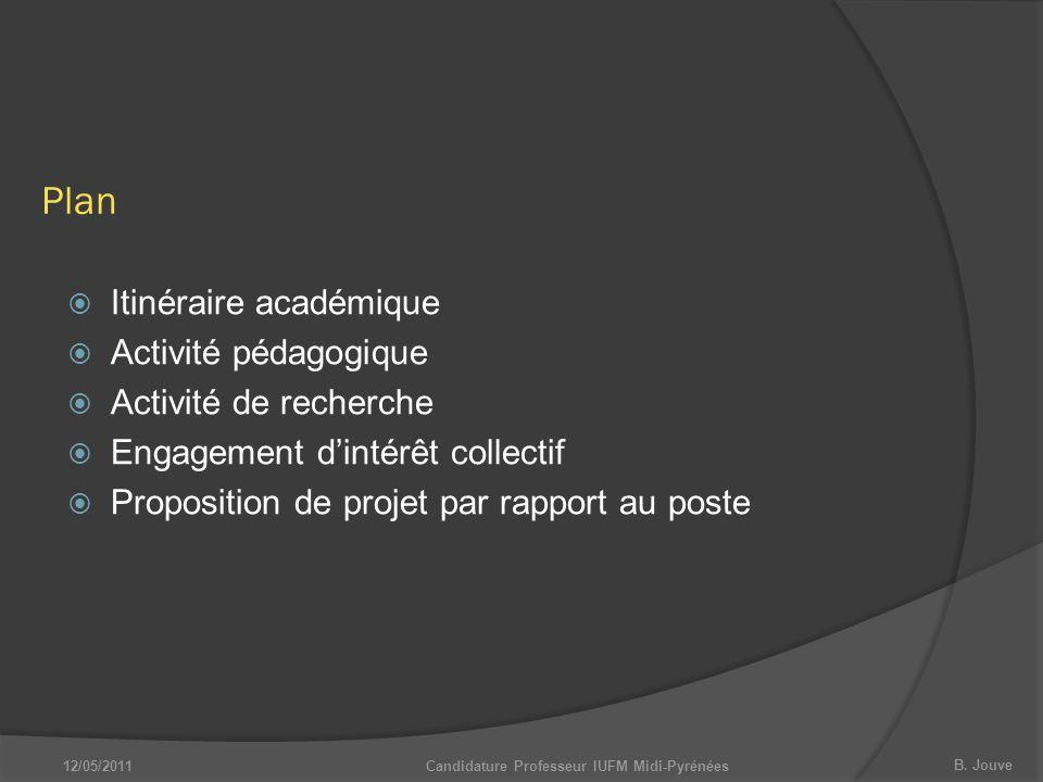 B. Jouve  Itinéraire académique  Activité pédagogique  Activité de recherche  Engagement d'intérêt collectif  Proposition de projet par rapport a