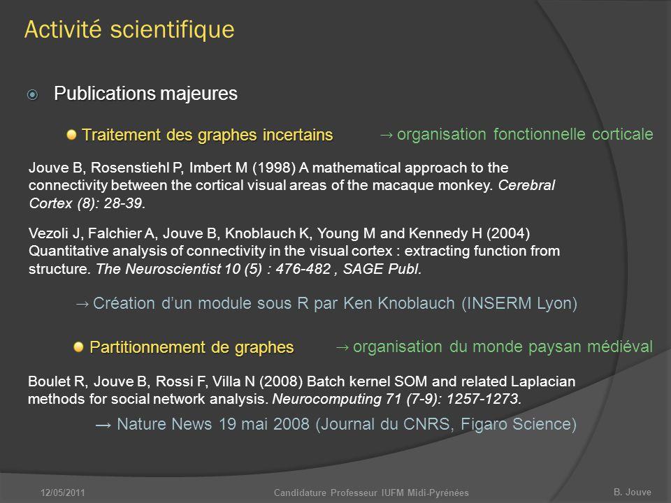 B. Jouve Candidature Professeur IUFM Midi-Pyrénées Traitement des graphes incertains Jouve B, Rosenstiehl P, Imbert M (1998) A mathematical approach t
