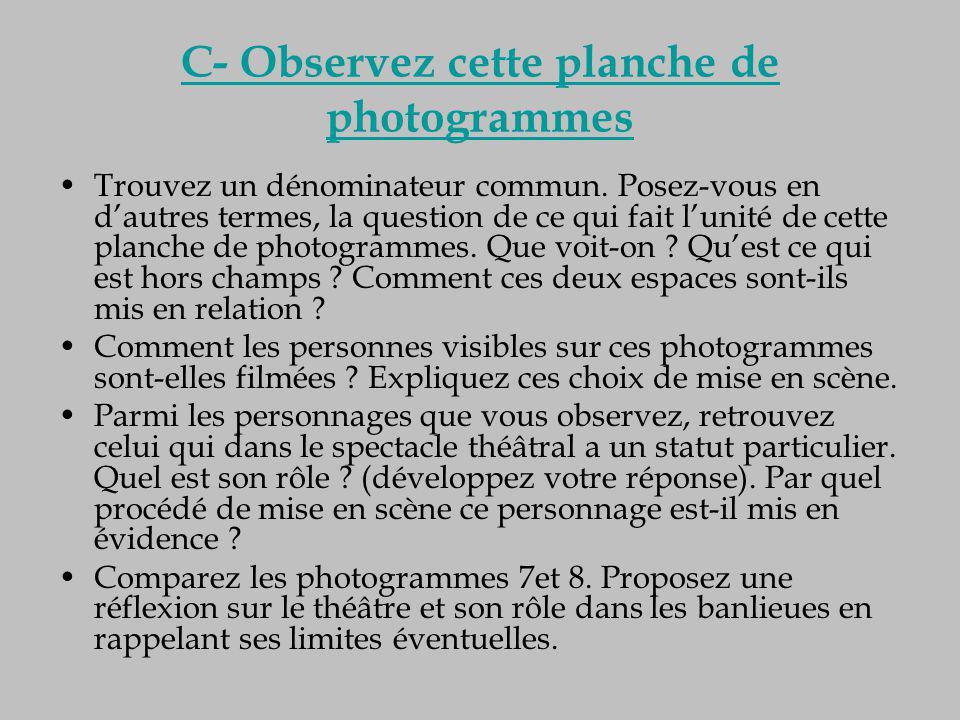 C- Observez cette planche de photogrammes Trouvez un dénominateur commun. Posez-vous en d'autres termes, la question de ce qui fait l'unité de cette p