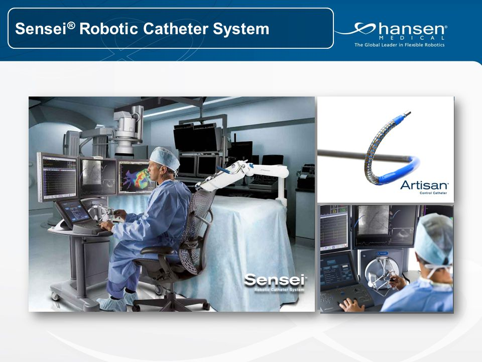 Sensei ® Robotic Catheter System