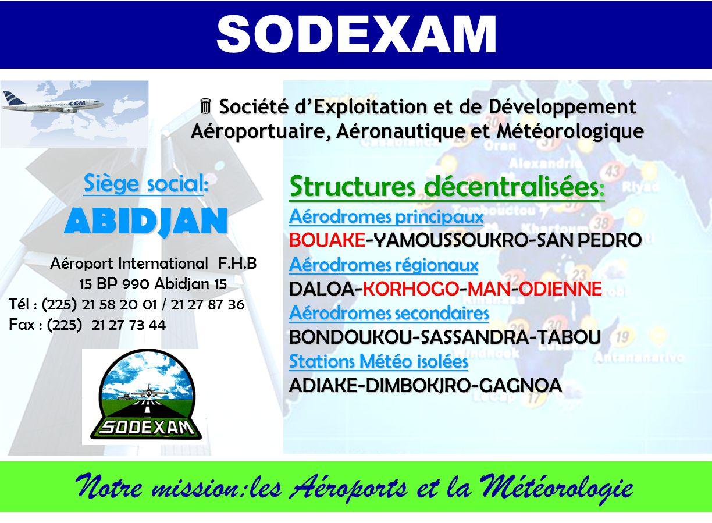 2 Abidjan -Yam Yam -Pedro Daloa -Bdoukou Pedro -Dimbokro Tabou -Adiaké Gagnoa -Yam