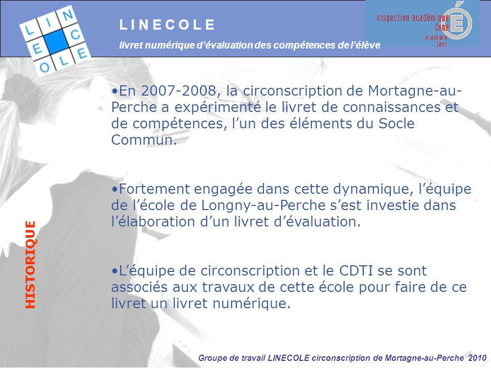 Groupe de travail LINECOLE circonscription de Mortagne-au-Perche 2010 L I N E C O L E En 2007-2008, la circonscription de Mortagne-au- Perche a expéri