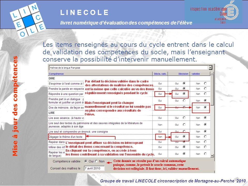 Groupe de travail LINECOLE circonscription de Mortagne-au-Perche 2010 L I N E C O L E livret numérique d'évaluation des compétences de l'élève Mise à