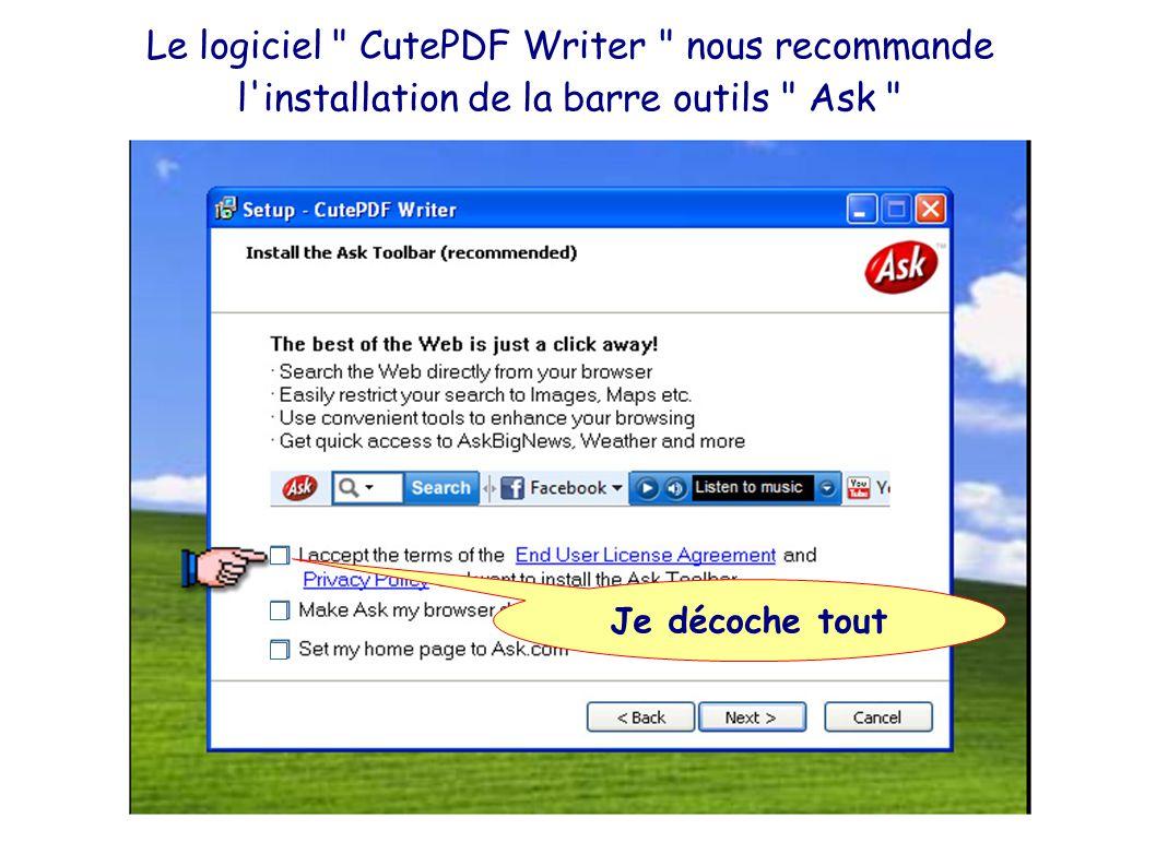 Le logiciel CutePDF Writer nous recommande l installation de la barre outils Ask Je décoche tout