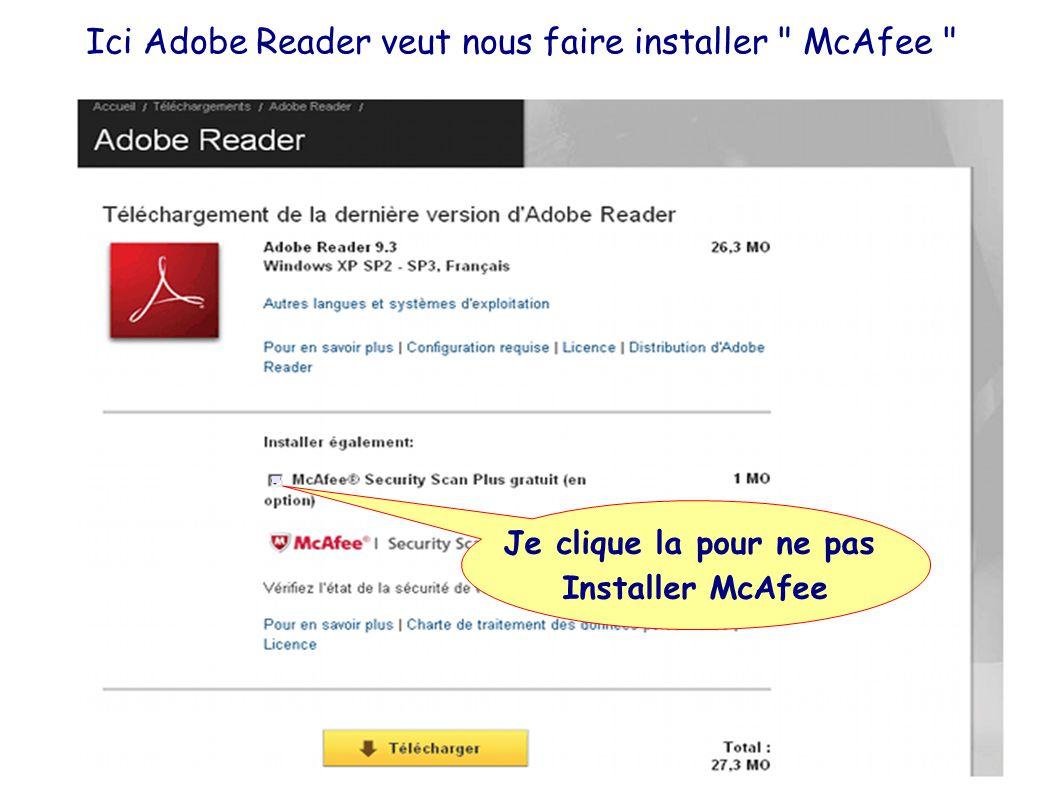 Ici Adobe Reader veut nous faire installer McAfee Je clique la pour ne pas Installer McAfee