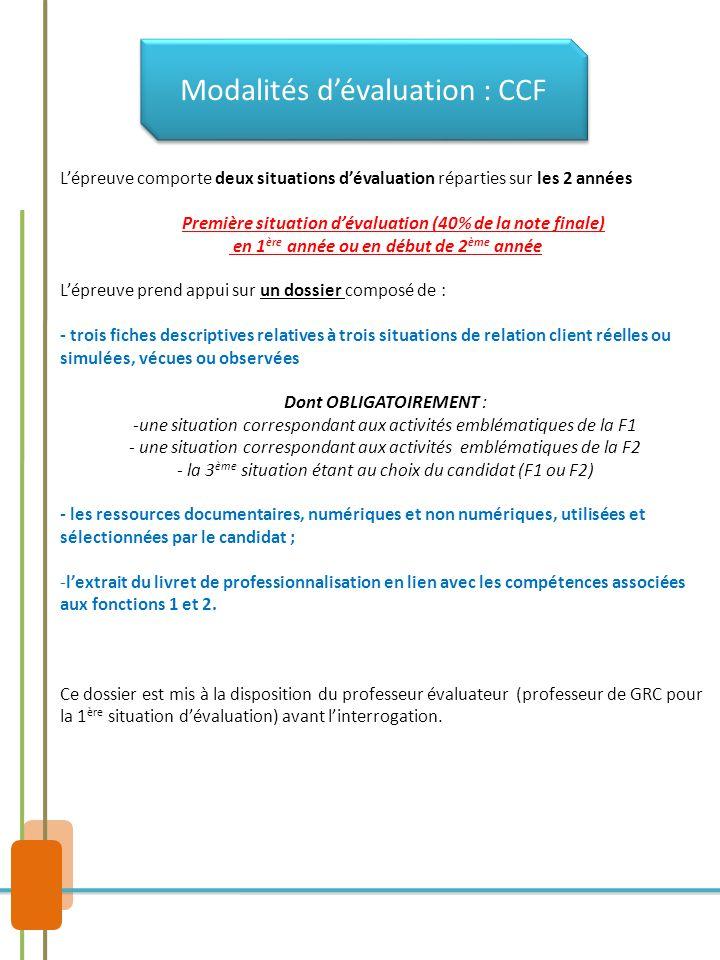 Modalités d'évaluation : CCF L'épreuve comporte deux situations d'évaluation réparties sur les 2 années Première situation d'évaluation (40% de la not