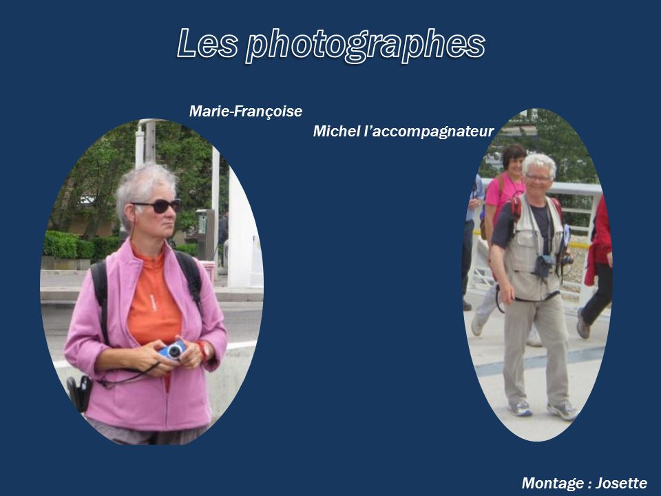 Marie-Françoise Michel l'accompagnateur Montage : Josette