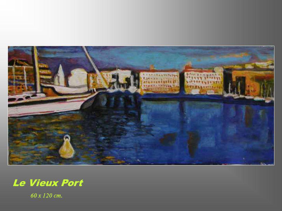 Le Vieux Port 60 x 120 cm.