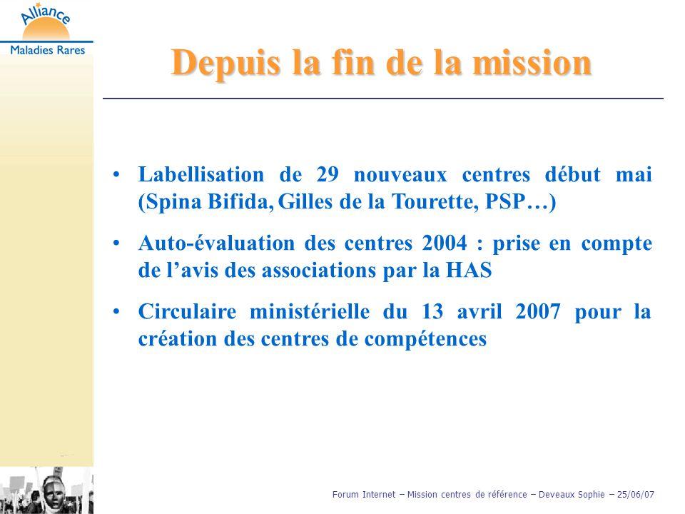 Labellisation de 29 nouveaux centres début mai (Spina Bifida, Gilles de la Tourette, PSP…) Auto-évaluation des centres 2004 : prise en compte de l'avi