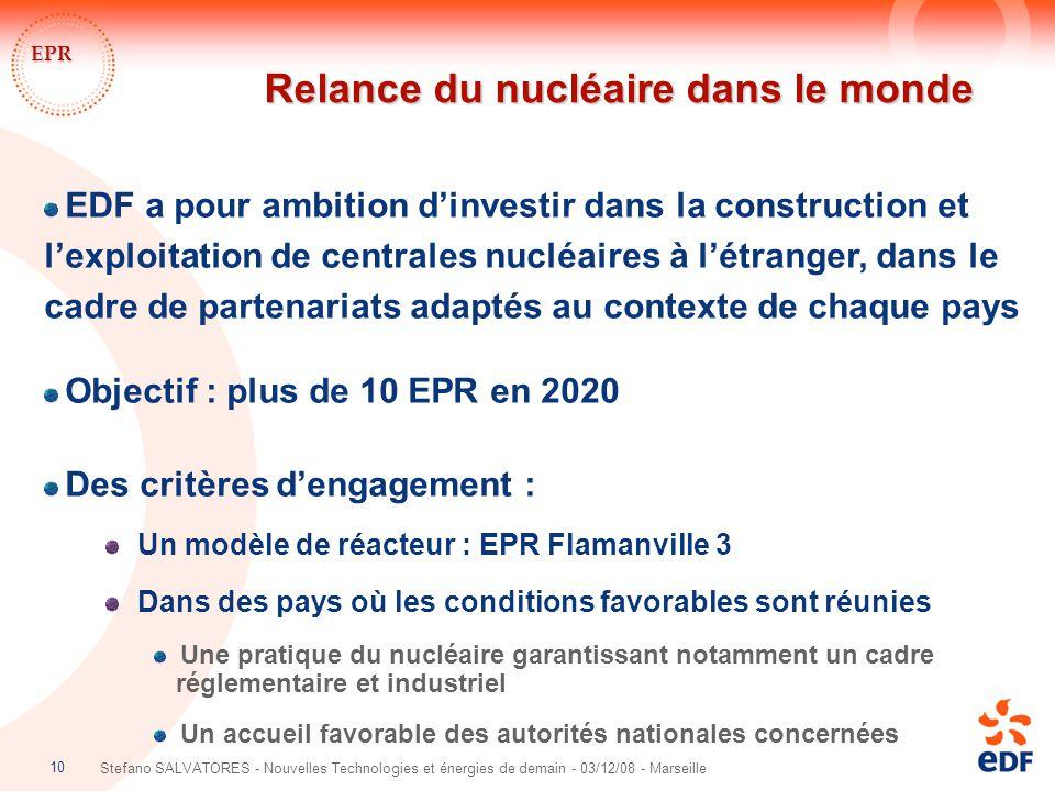 10 Stefano SALVATORES - Nouvelles Technologies et énergies de demain - 03/12/08 - Marseille Relance du nucléaire dans le monde EPR EDF a pour ambition