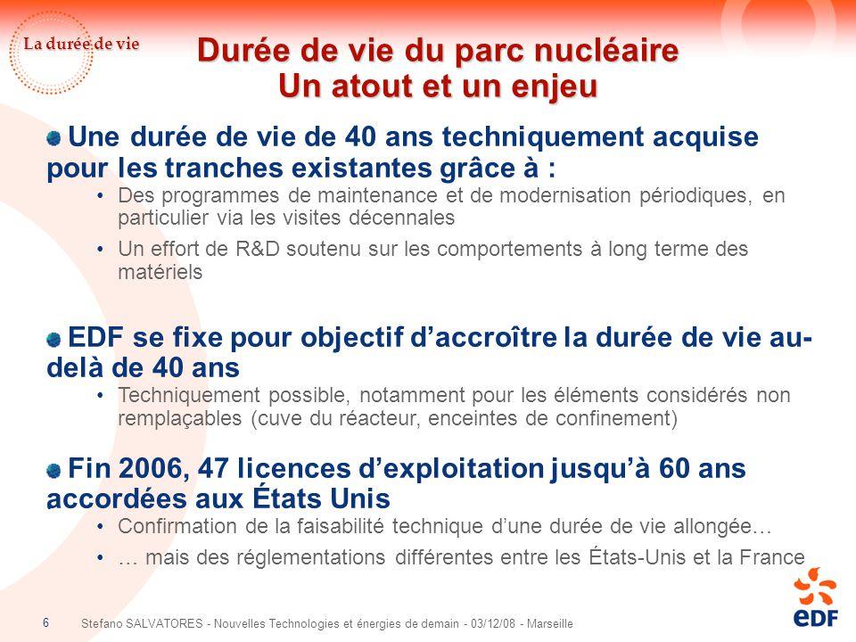 17 Stefano SALVATORES - Nouvelles Technologies et énergies de demain - 03/12/08 - Marseille Vision par filière (hors nucléaire)  Perspectives EnR (en Europe) : Solaire : hausse de +35 à +50% Eolien : +20 000 MW (France, GB, Espagne, Italie) Photovoltaïque : marché français pourrait quadrupler Pompe à Chaleur : CA x 3 Chauffe eau solaire : passage de 6000 à 60 000 unités sur 2004-2010  Hydraulique : souple vis à vis des pointes d'énergie, sous utilisée dans les pays émergents  Thermique : Redémarrage avec des performances environnementales accrues  de 30 à 40% des émissions des centrales EDF d'ici 2010  de 90% des émissions de dioxyde de souffre Traitement des fumées (centrales « supercritiques »)  2600 MW vont être mis en service d'ici 2009 par EDF