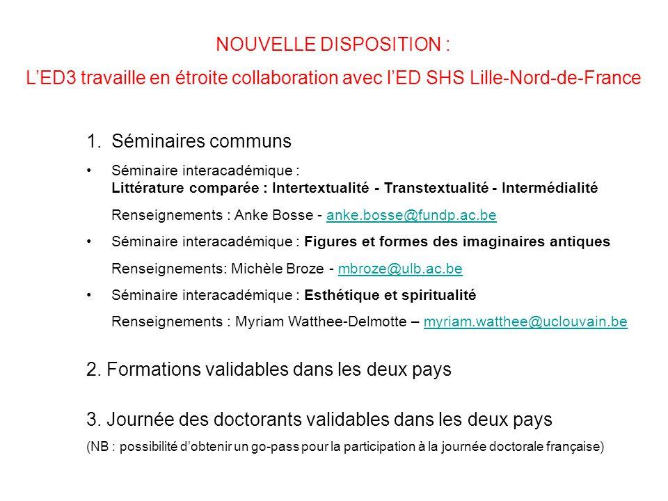 NOUVELLE DISPOSITION : L'ED3 travaille en étroite collaboration avec l'ED SHS Lille-Nord-de-France 1.Séminaires communs Séminaire interacadémique : Li