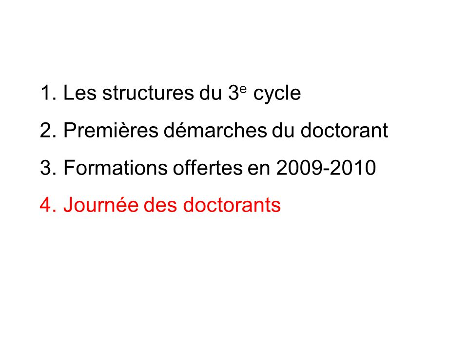 1. Les structures du 3 e cycle 2. Premières démarches du doctorant 3.
