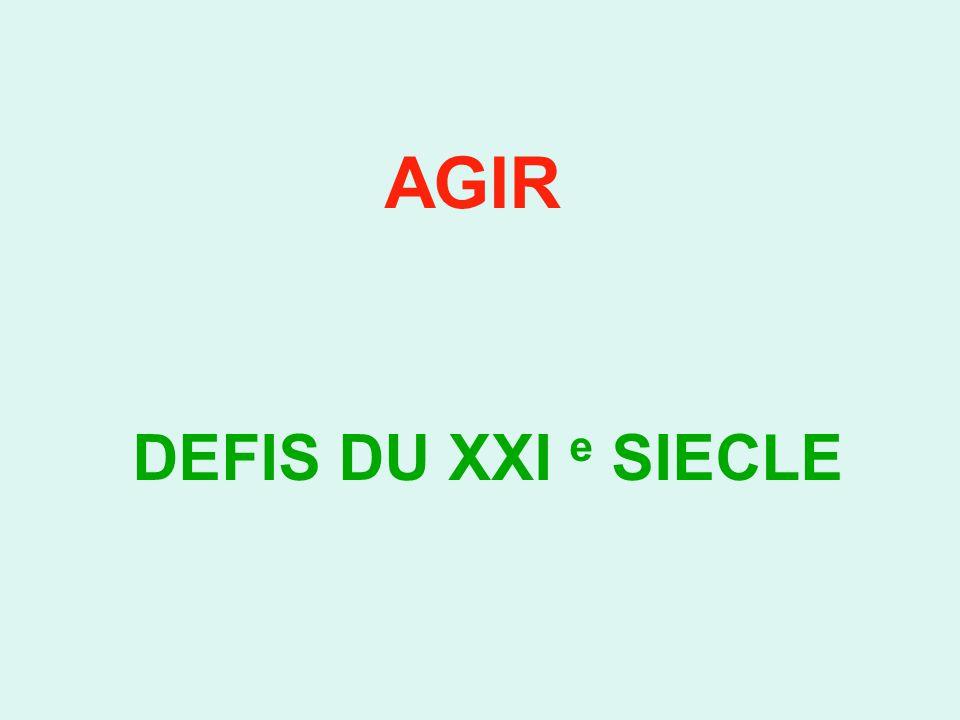 AGIR DEFIS DU XXI e SIECLE