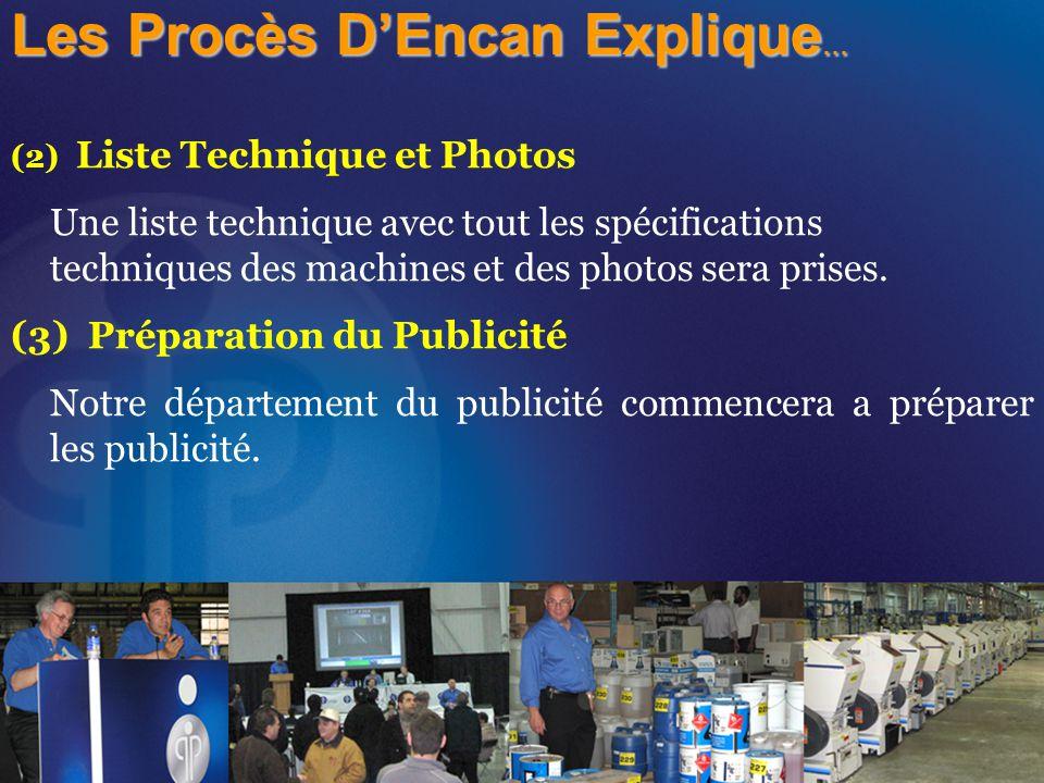 (2) Liste Technique et Photos Une liste technique avec tout les spécifications techniques des machines et des photos sera prises.