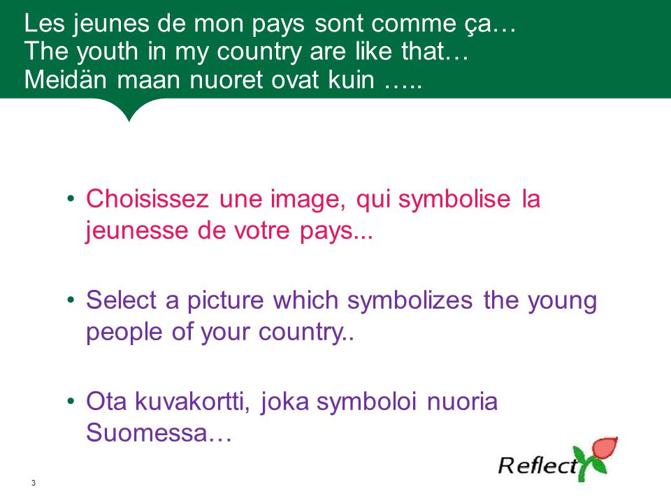 Les jeunes de mon pays sont comme ça… The youth in my country are like that… Meidän maan nuoret ovat kuin …..
