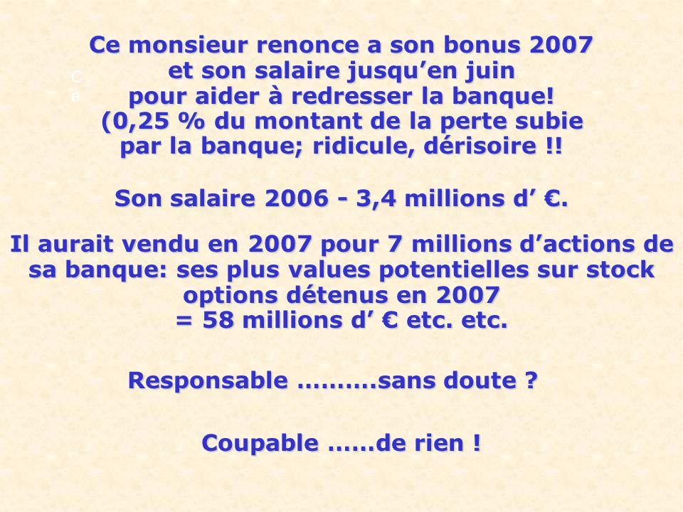 LA SOCIETE GENERALE Daniel BOUTON, énarque, inspecteur des finances directeur d'une banque qui vient de subir 7 milliards d'€ de pertes, 2 Mds suite à