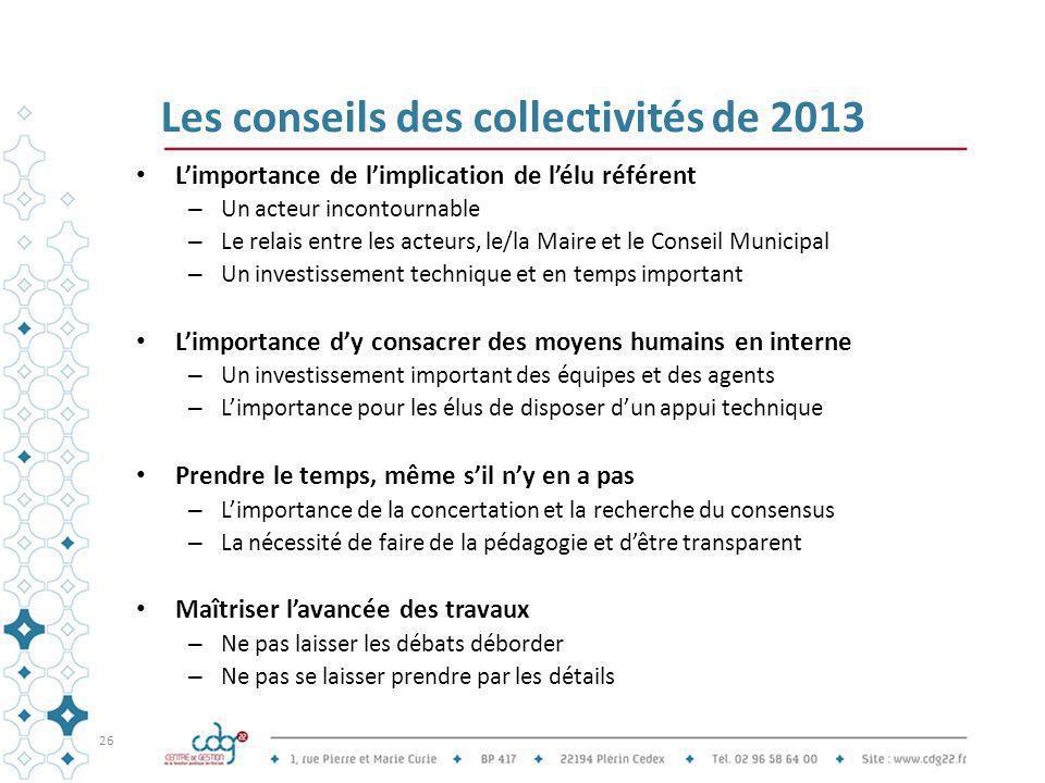 Les conseils des collectivités de 2013 L'importance de l'implication de l'élu référent – Un acteur incontournable – Le relais entre les acteurs, le/la