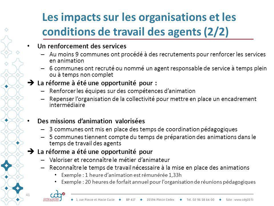 Les impacts sur les organisations et les conditions de travail des agents (2/2) Un renforcement des services – Au moins 9 communes ont procédé à des r