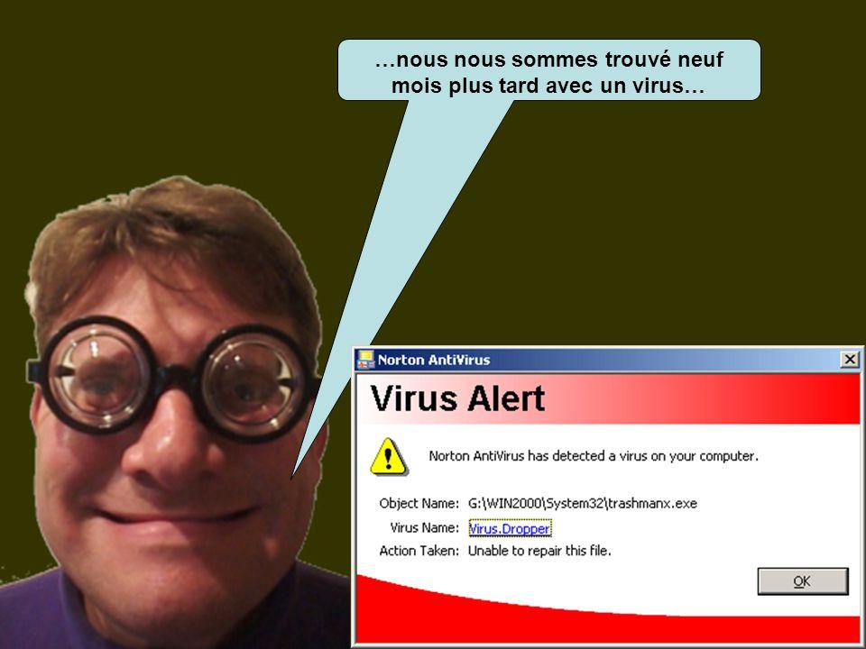 …nous nous sommes trouvé neuf mois plus tard avec un virus…