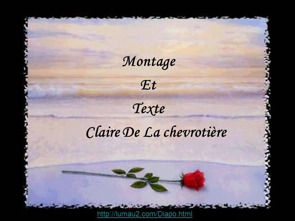 Montage Et Texte Claire De La chevrotière http://lumau2.com/Diapo.html