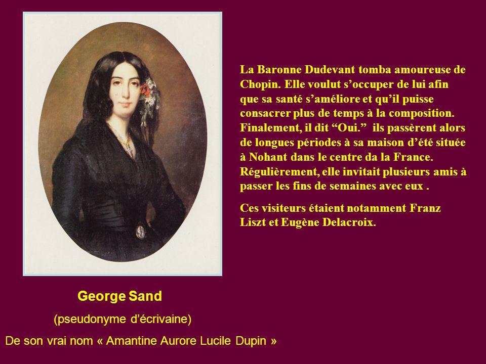 En 1836, lors d'une fête donnée par la Comtesse Marie d Agoult, fiancée de Franz Liszt, compositeur et ami proche, Chopin rencontra Amandine- Aurore Dupin, Baronne Dudevant.