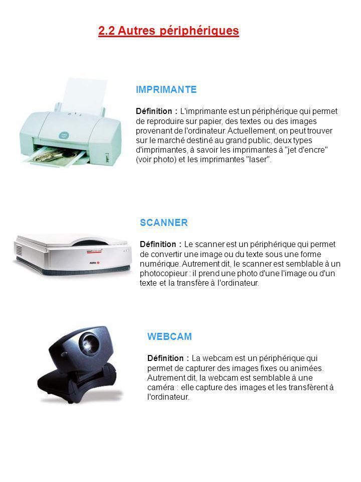 2.2 Autres périphériques IMPRIMANTE Définition : L'imprimante est un périphérique qui permet de reproduire sur papier, des textes ou des images proven