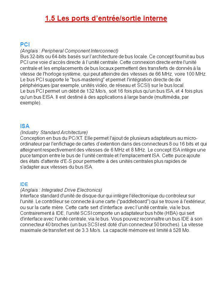 PCI (Anglais : Peripheral Component Interconnect) Bus 32-bits ou 64-bits basés sur l'architecture de bus locale. Ce concept fournit au bus PCI une voi